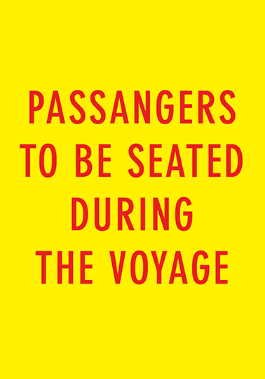 Passanger To Be Seated During The Voyage